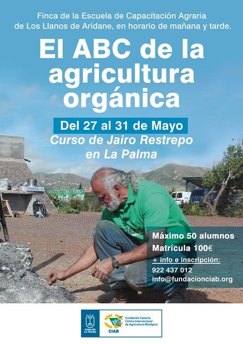El Cabildo y La Fundación CIAB organizan un cuso sobre agricultura orgánica, impartido por el experto mundial Jairo Restrepo