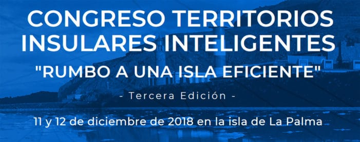El 'III Congreso de Territorios Insulares Inteligentes' reúne en La Palma a responsables de proyectos 'Smart Island' de España